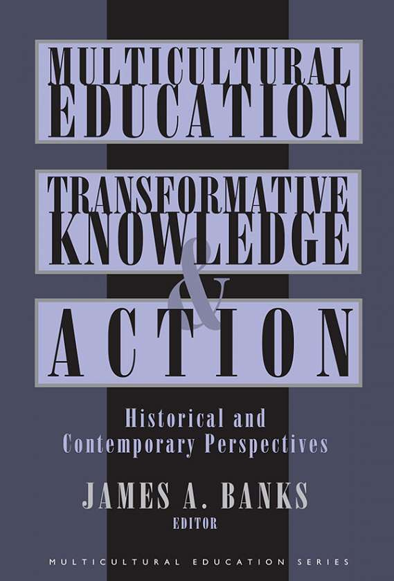 Multicultural Education, Transformative Knowledge and Action
