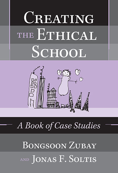 Creating the Ethical School 9780807745137
