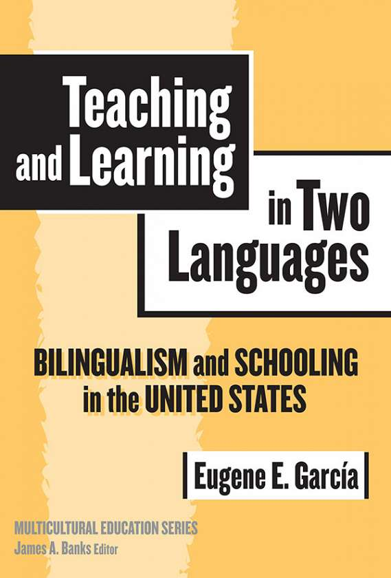 Teaching and Learning in Two Languages 9780807745366