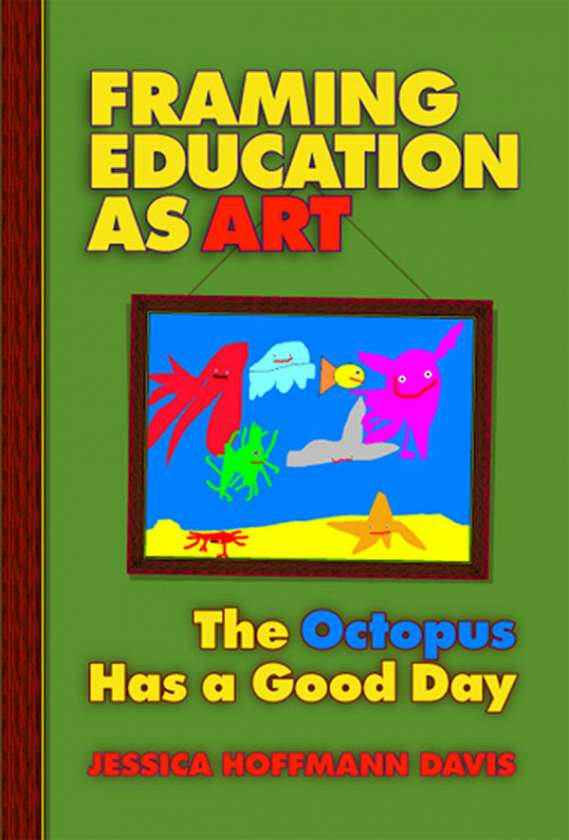 Framing Education as Art 9780807745779