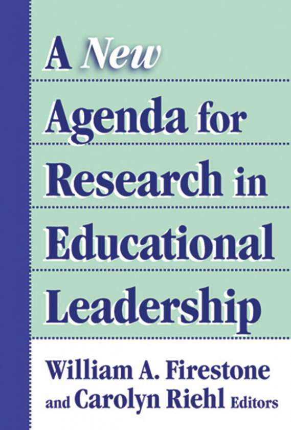 A New Agenda for Research in Educational Leadership 9780807746301