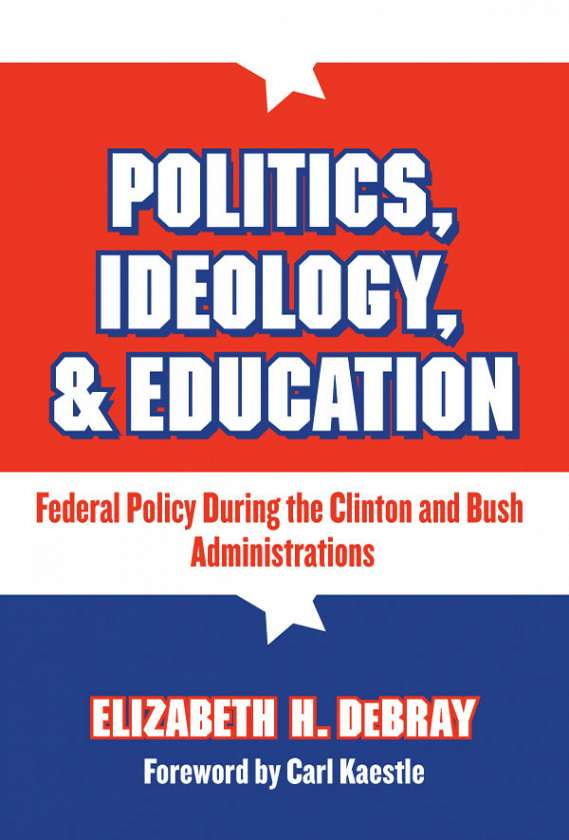 Politics, Ideology, and Education 9780807746677