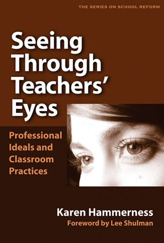 Seeing Through Teachers' Eyes 9780807746837