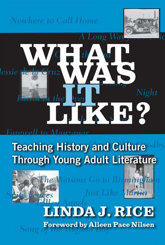 What Was it Like? Teaching History and Culture Through Young Adult Lilterature