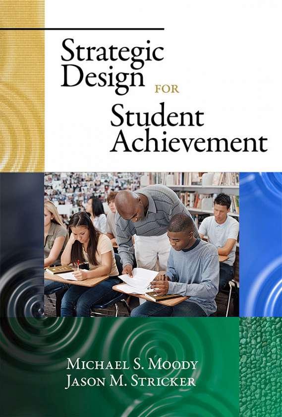 Strategic Design for Student Achievement
