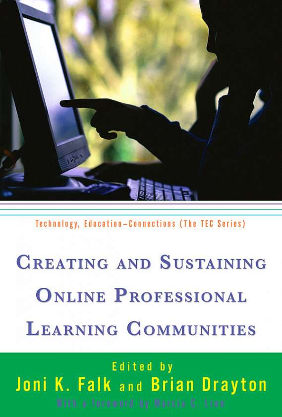 Creating and Sustaining Online Professional Learning Communities 9780807749401