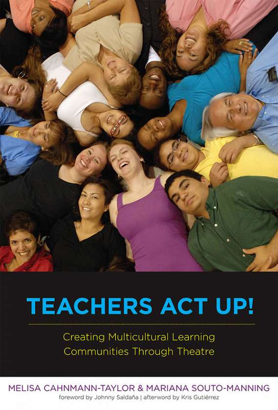Teachers Act Up! Creating Multicultural Learning Communities Through Theatre 9780807750735
