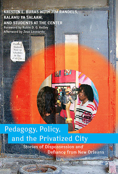 Pedagogy, Policy, and the Privatized City 9780807750896