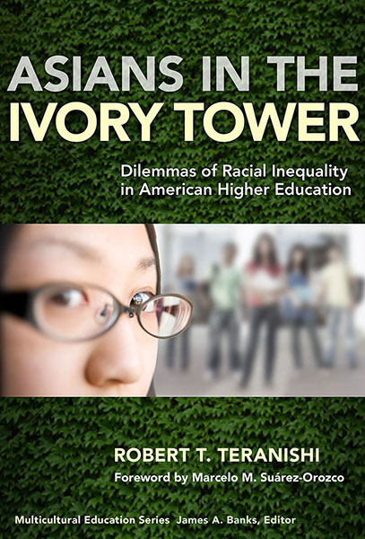 Asians in the Ivory Tower 9780807751305