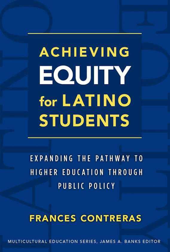 Achieving Equity for Latino Students 9780807752104