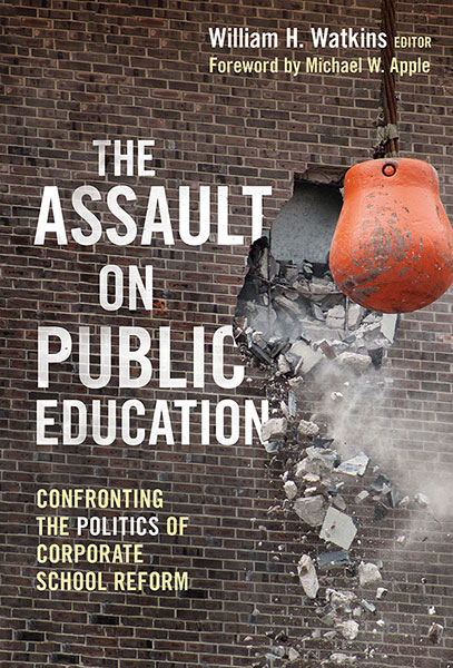 The Assault on Public Education