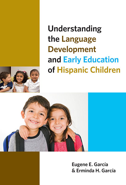 Understanding the Language Development and Early Education of Hispanic Children