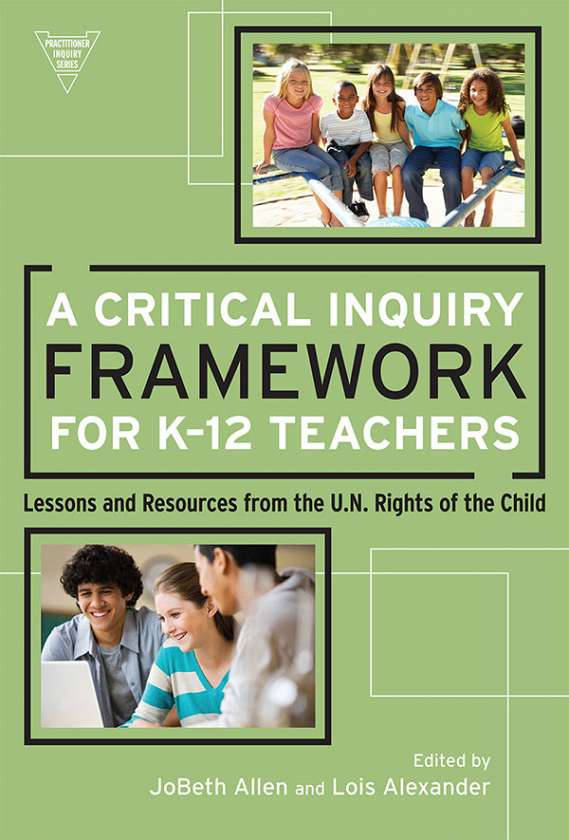 A Critical Inquiry Framework for K-12 Teachers 9780807753941