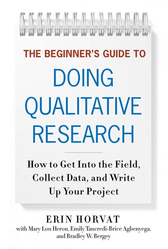 The Beginner's Guide to Doing Qualitative Research