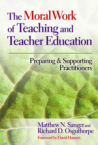The Moral Work of Teaching and Teacher Education 9780807754306