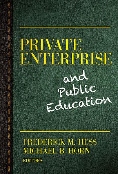 Private Enterprise and Public Education 9780807754429