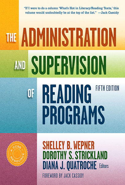 The Administration and Supervision of Reading Programs 9780807754801