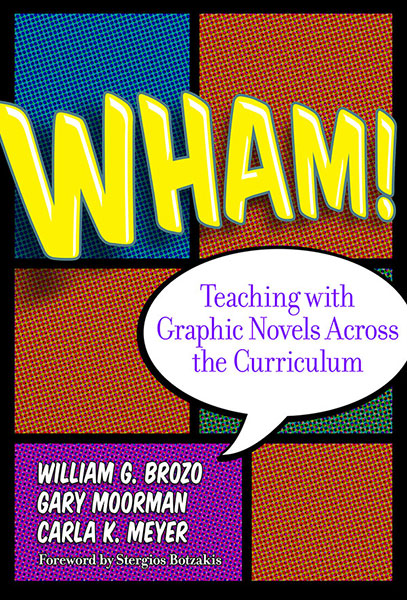 Wham! Teaching with Graphic Novels Across the Curriculum 9780807754955