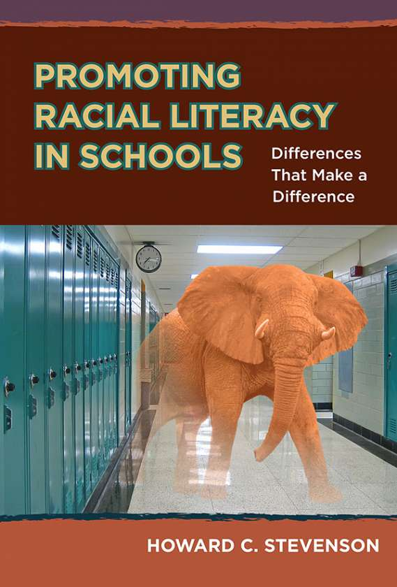 Promoting Racial Literacy in Schools 9780807755044