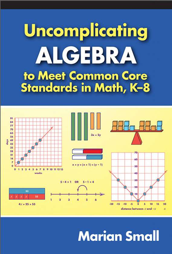 Uncomplicating Algebra to Meet Common Core Standards in Math, K-8 9780807755174