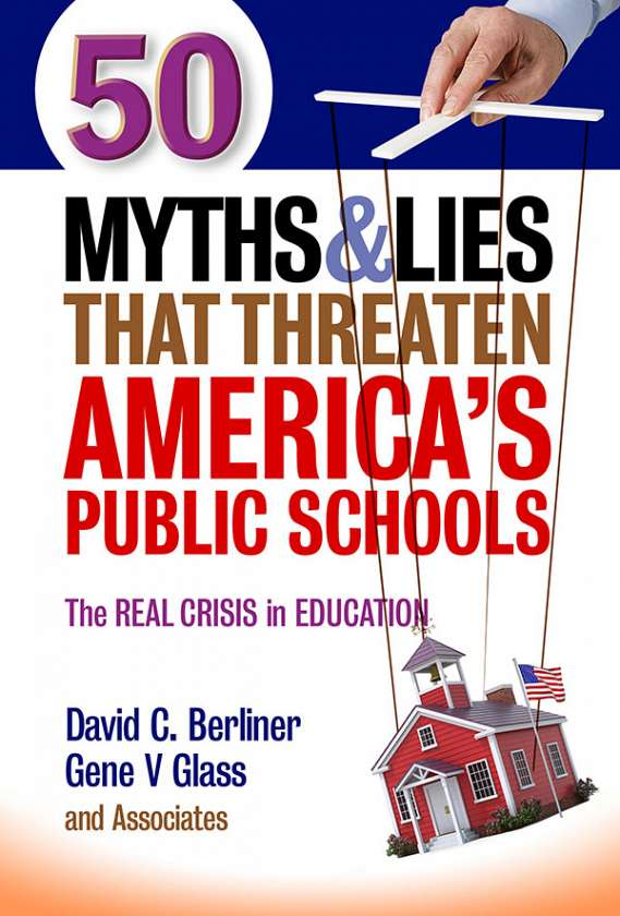 50 Myths and Lies That Threaten America's Public Schools 9780807755242