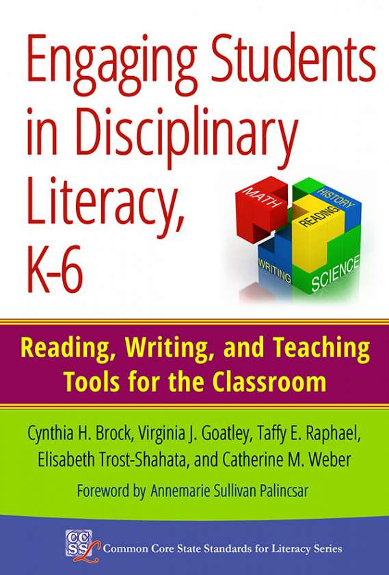 Engaging Students in Disciplinary Literacy, K-6 9780807755273