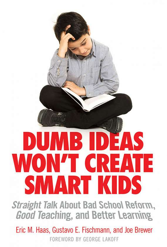 Dumb Ideas Won't Create Smart Kids 9780807755532