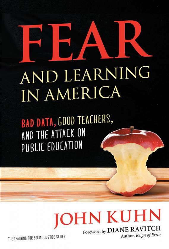 Fear and Learning in America—Bad Data, Good Teachers, and the Attack on Public Education