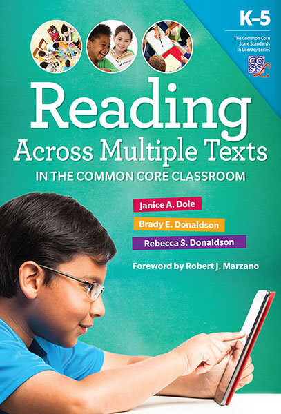 Reading Across Multiple Texts in the Common Core Classroom, K-5 9780807755907