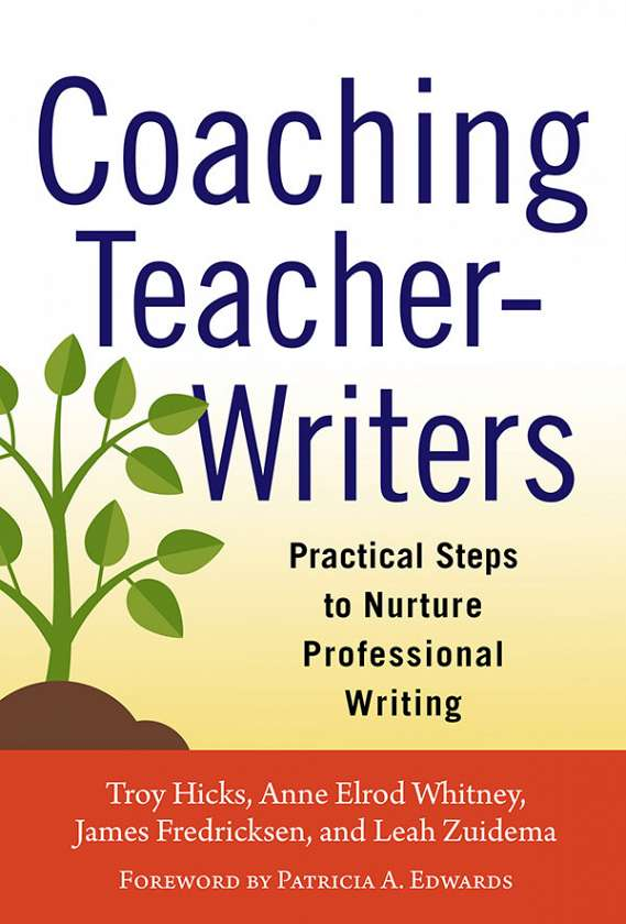 Coaching Teacher-Writers 9780807755914