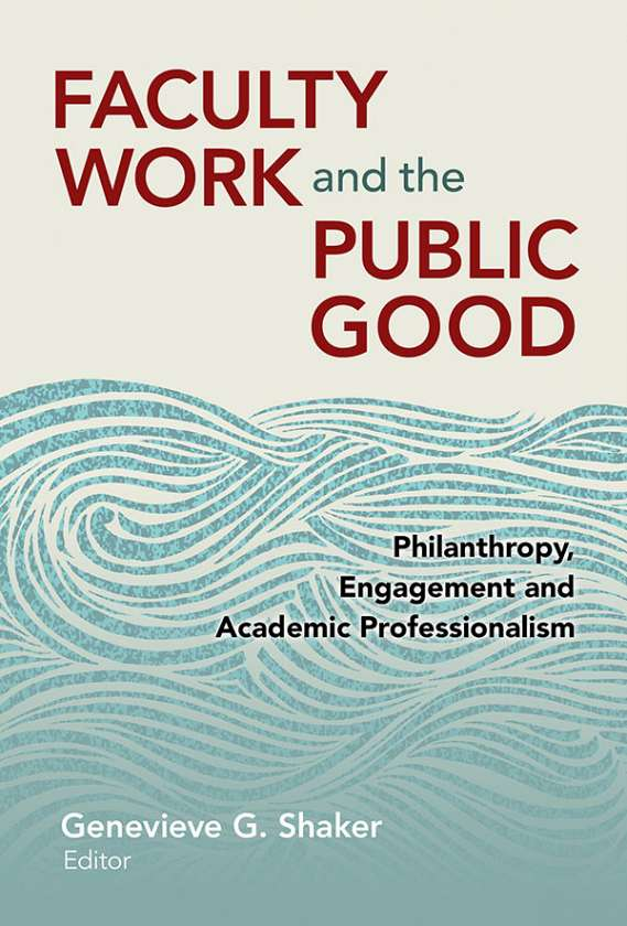 Faculty Work and the Public Good 9780807756171