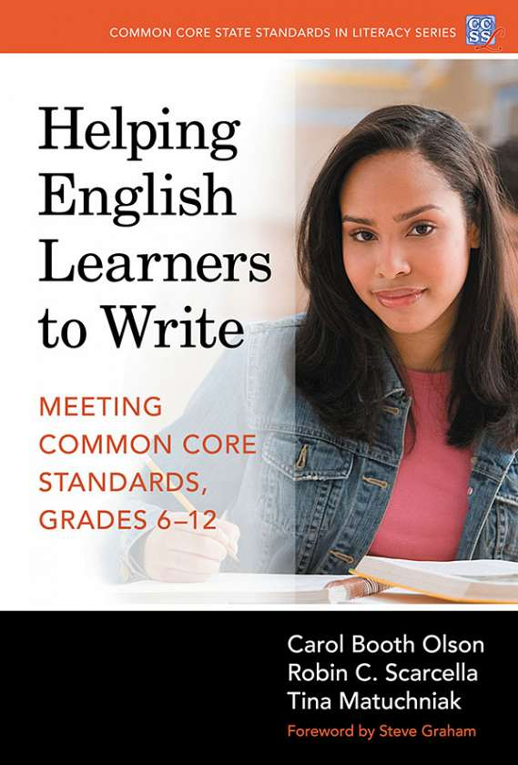 Helping English Learners to Write—Meeting Common Core Standards, Grades 6-12 9780807756331