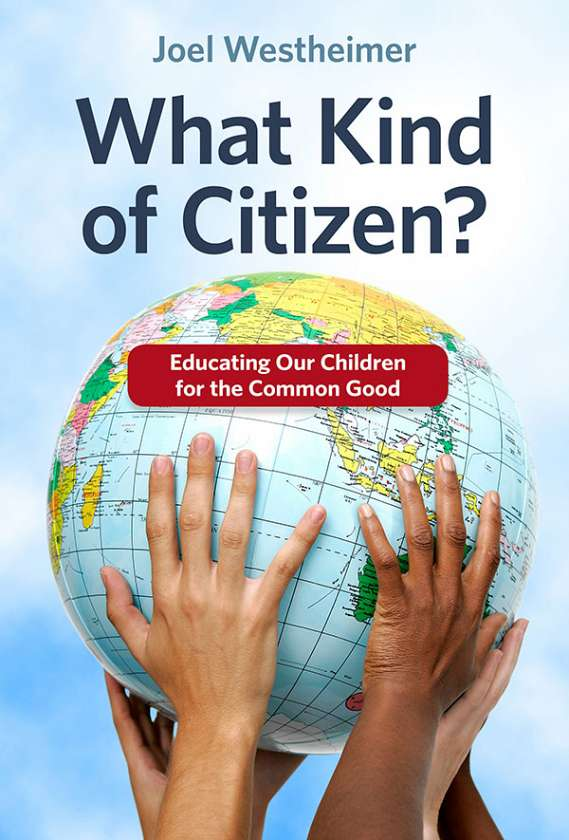 What Kind of Citizen? Educating Our Children for the Common Good 9780807756355