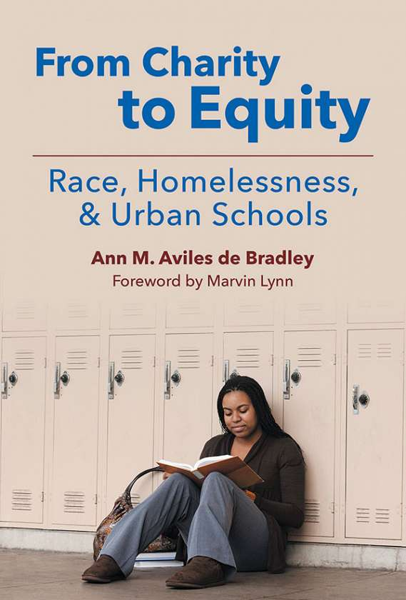 From Charity to Equity—Race, Homelessness, and Urban Schools 9780807756393