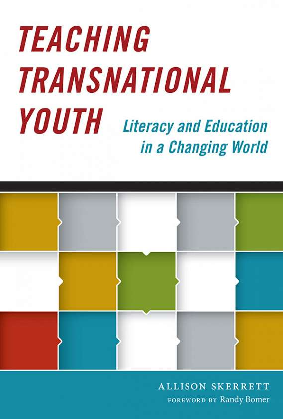 Teaching Transnational Youth—Literacy and Education in a Changing World 9780807756584
