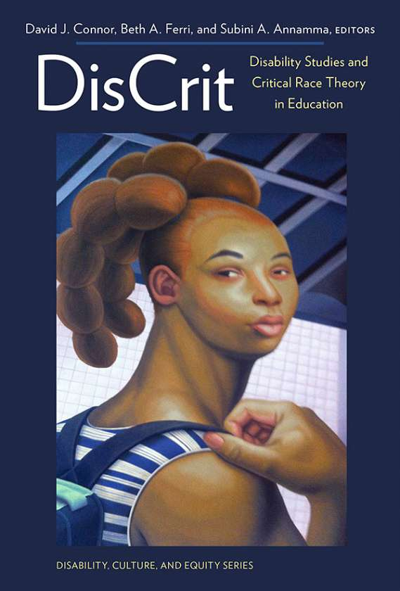 DisCrit—Disability Studies and Critical Race Theory in Education 9780807756676