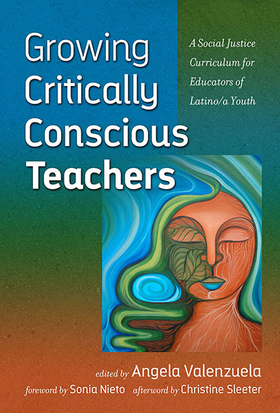 Growing Critically Conscious Teachers 9780807756836