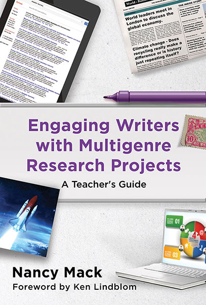 Engaging Writers with Multigenre Research Projects 9780807756850
