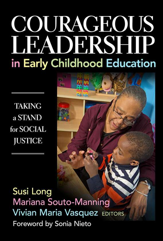 Courageous Leadership in Early Childhood Education 9780807757413