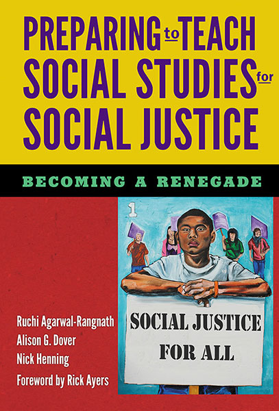 Preparing to Teach Social Studies for Social Justice (Becoming a Renegade) 9780807757666