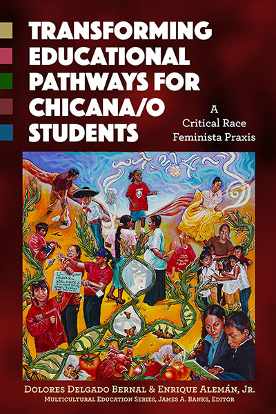 Transforming Educational Pathways for Chicana/o Students 9780807757918