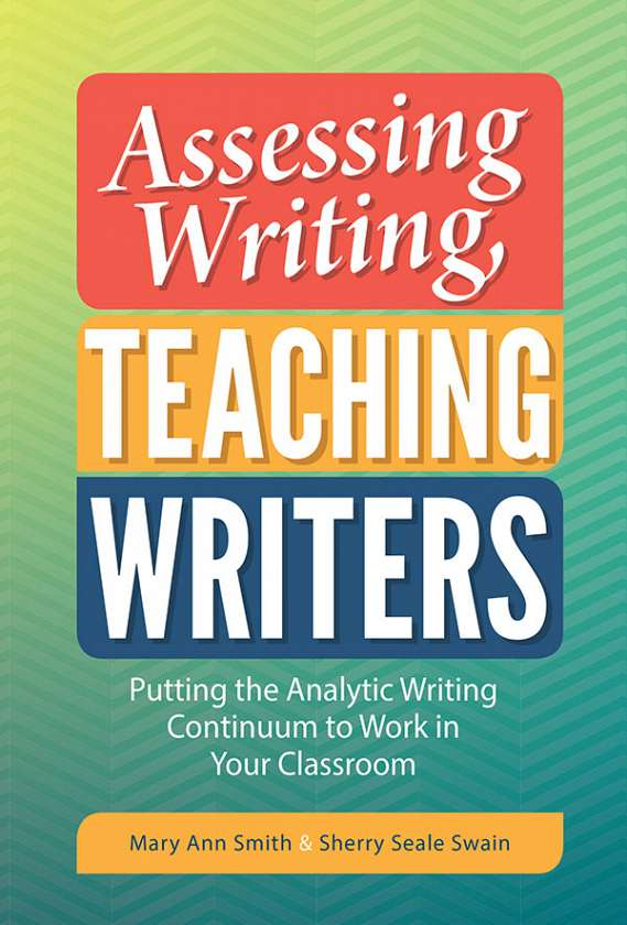 Assessing Writing, Teaching Writers 9780807758120