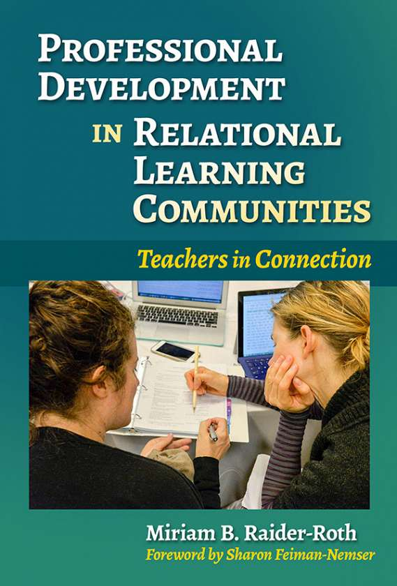 Professional Development in Relational Learning Communities 9780807758151