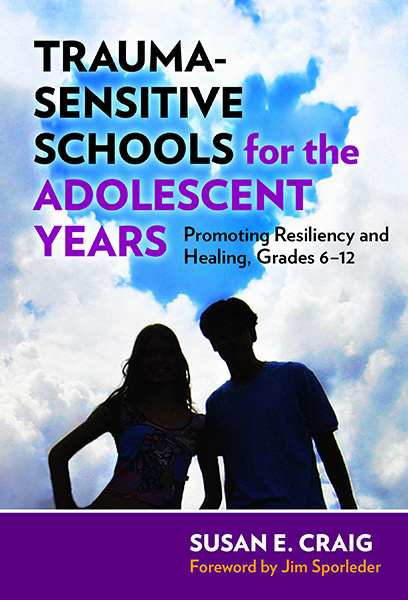 Trauma-Sensitive Schools for the Adolescent Years 9780807758250