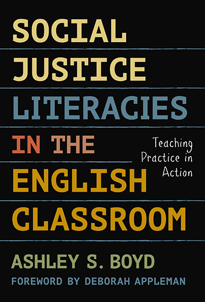 Social Justice Literacies in the English Classroom 9780807758267