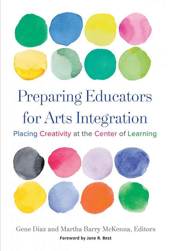 Preparing Educators for Arts Integration