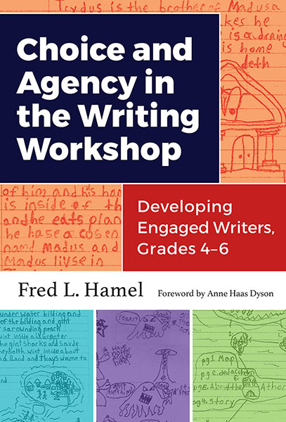 Choice and Agency in the Writing Workshop 9780807758557