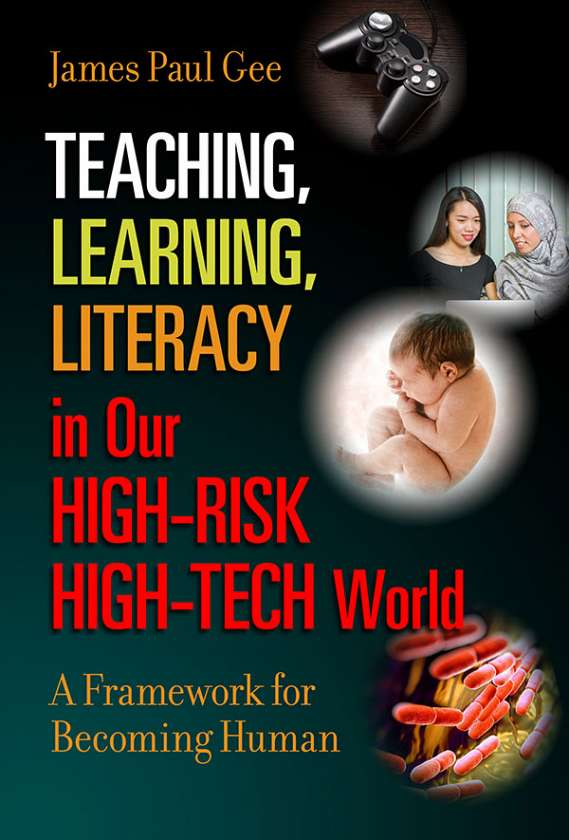 Teaching, Learning, Literacy in Our High-Risk High-Tech World 9780807758601