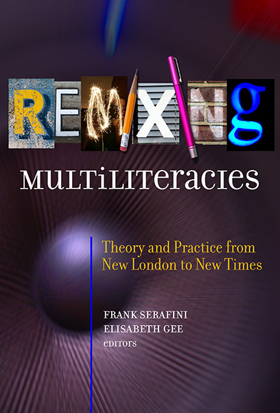 Remixing Multiliteracies 9780807758649