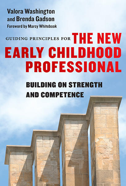 Guiding Principles for the New Early Childhood Professional 9780807758694